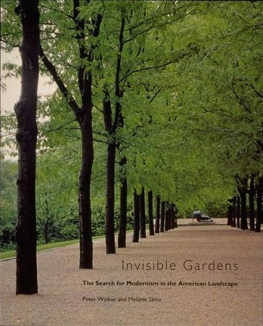 Invisible Gardens The Search for Modernism in the American Landscape  1994 edition cover