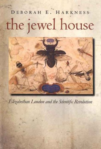 Jewel House Elizabethan London and the Scientific Revolution  2008 edition cover