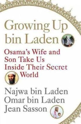 Growing up Bin Laden Osama's Wife and Son Take Us Inside Their Secret World  2009 edition cover