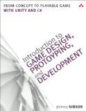 Introduction to Game Design, Prototyping, and Development From Concept to Playable Game - With Unity and C#  2015 edition cover