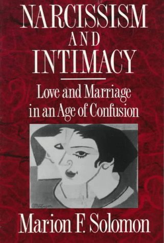 Narcissim and Intimacy Love and Marriage in an Age of Confusion  1992 9780393309164 Front Cover