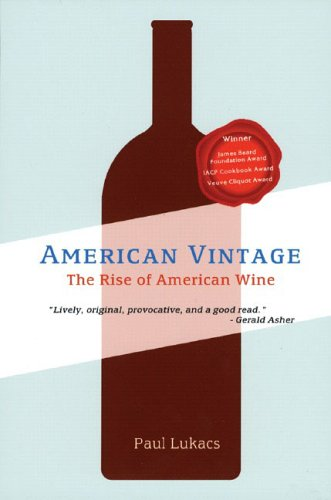 American Vintage The Rise of American Wine  2005 9780393325164 Front Cover