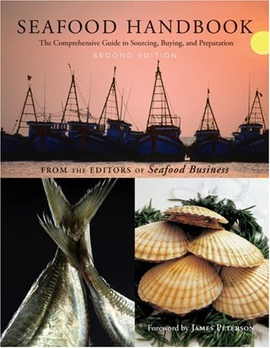 Seafood Handbook The Comprehensive Guide to Sourcing, Buying and Preparation 2nd 2009 (Handbook (Instructor's)) edition cover