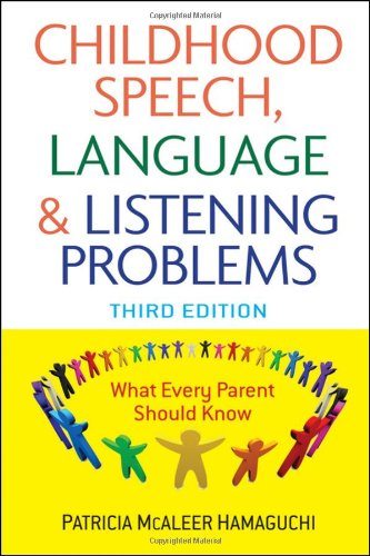 Childhood Speech, Language and Listening Problems  3rd 2010 edition cover