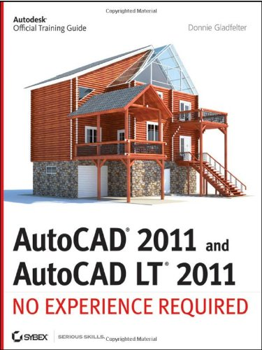 AutoCAD 2011 and AutoCAD LT 2011 No Experience Required  2010 edition cover