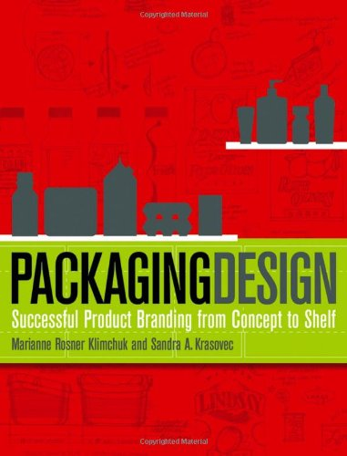 Packaging Design Successful Product Branding from Concept to Shelf  2006 9780471720164 Front Cover