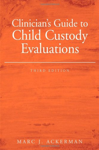 Clinician's Guide to Child Custody Evaluations  3rd 2006 (Revised) edition cover