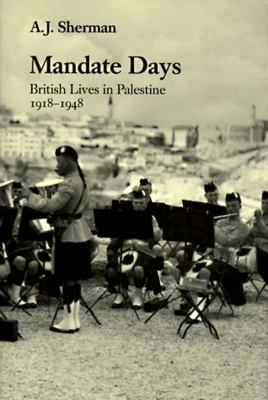Mandate Days British Lives in Palestine, 1918-1948  1997 edition cover
