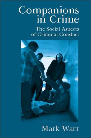 Companions in Crime The Social Aspects of Criminal Conduct  2002 edition cover