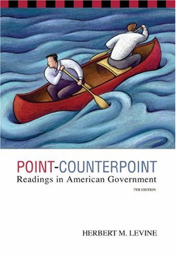 Point-Counterpoint Readings in American Government 7th 2004 (Revised) 9780534614164 Front Cover