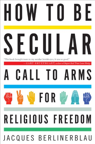 How to Be Secular A Call to Arms for Religious Freedom  2012 9780544105164 Front Cover