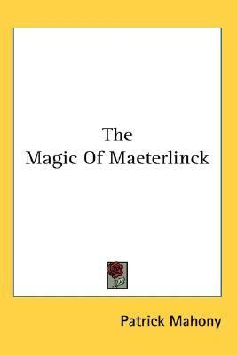 Magic of Maeterlinck N/A 9780548095164 Front Cover