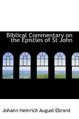 Biblical Commentary on the Epistles of St John N/A edition cover