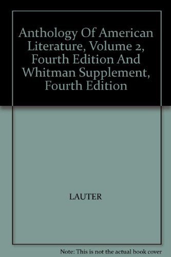 Anthology of American Literature, Volume 2, Fourth Edition and Whitman Supplement, Fourth Edition 4th 2002 9780618174164 Front Cover