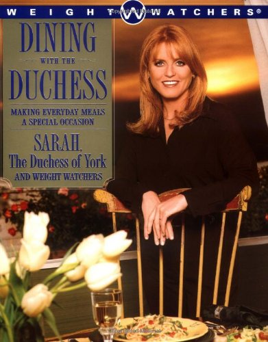 Dining with the Duchess Making Everyday Meals a Special Occasion  1999 9780684852164 Front Cover