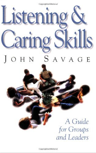 Listening and Caring Skills A Guide for Groups and Leaders N/A edition cover