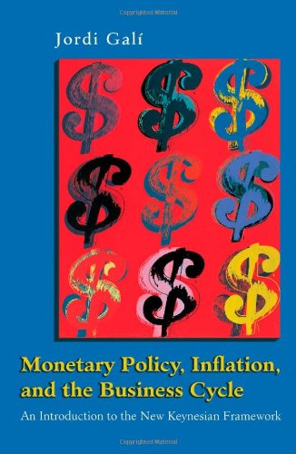 Monetary Policy, Inflation, and the Business Cycle An Introduction to the New Keynesian Framework  2008 edition cover