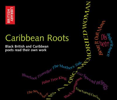 Caribbean Roots: Black British and Caribbean Poets Read Their Own Work  2012 edition cover
