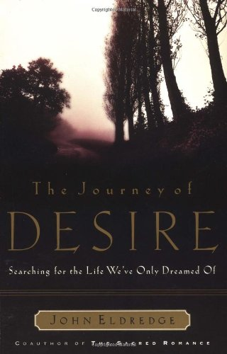 Journey of Desire Searching for the Life We've Only Dreamed Of  2001 edition cover