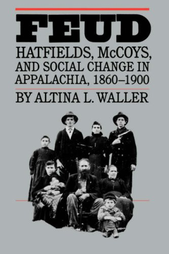Feud Hatfields, McCoys, and Social Change in Appalachia, 1860-1900  1988 edition cover