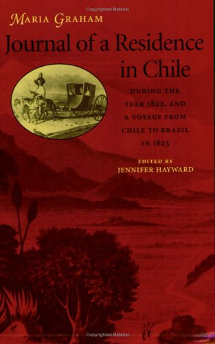 Journal of a Residence in Chile During the Year 1822, and a Voyage from Chile to Brazil in 1823  2005 edition cover
