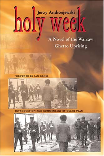 Holy Week A Novel of the Warsaw Ghetto Uprising  2007 edition cover