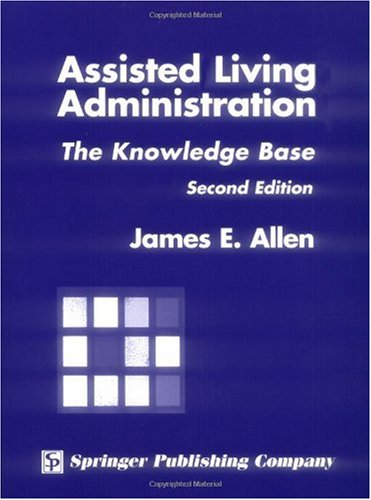 Assisted Living Administration The Knowledge Base 2nd 2004 edition cover