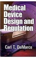 Medical Device Design and Regulation  2011 9780873898164 Front Cover