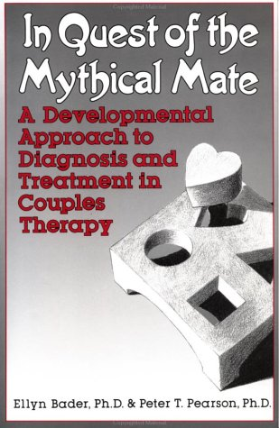 In Quest of the Mythical Mate A Developmental Approach to Diagnosis and Treatment in Couples Therapy  1989 edition cover