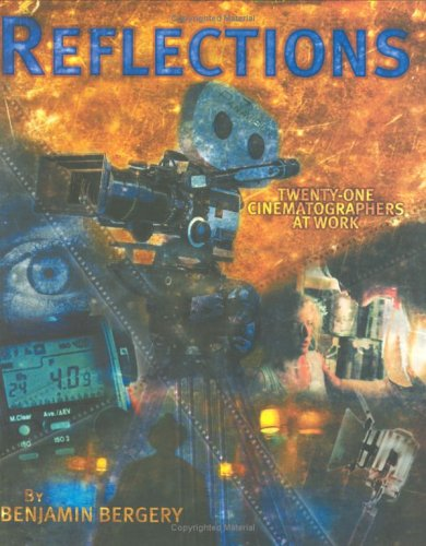 Reflections : Twenty-One Cinematographers at Work 1st 2002 edition cover