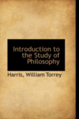 Introduction to the Study of Philosophy  N/A 9781113157164 Front Cover