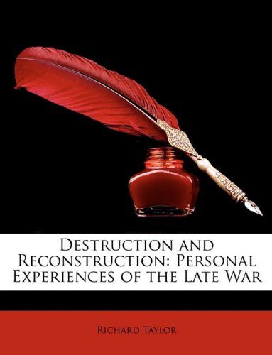 Destruction and Reconstruction Personal Experiences of the Late War N/A 9781147073164 Front Cover