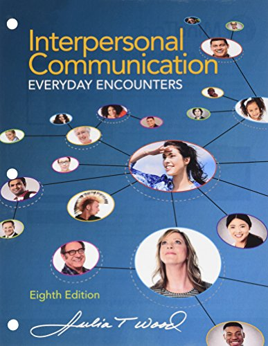 Bundle: Interpersonal Communication: Everyday Encounters, 8th + LMS Integrated for MindTap Communication, 1 Term (6 Months) Printed Access Card  8th 2016 9781305626164 Front Cover