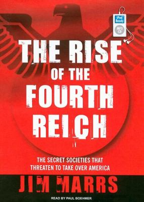 The Rise of the Fourth Reich: The Secret Societies That Threaten to Take over America  2008 edition cover