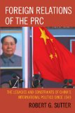 Foreign Relations of the Prc The Legacies and Constraints of China's International Politics since 1949  2013 edition cover