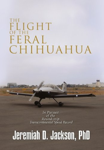 Flight of the Feral Chihuahu   2010 9781453574164 Front Cover