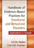 Handbook of Evidence-Based Practices for Emotional and Behavioral Disorders Applications in Schools  2014 9781462512164 Front Cover