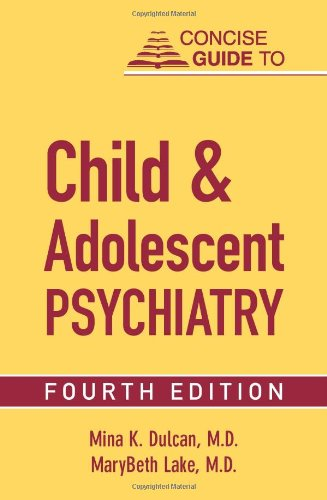 Concise Guide to Child and Adolescent Psychiatry  4th 2011 (Revised) edition cover