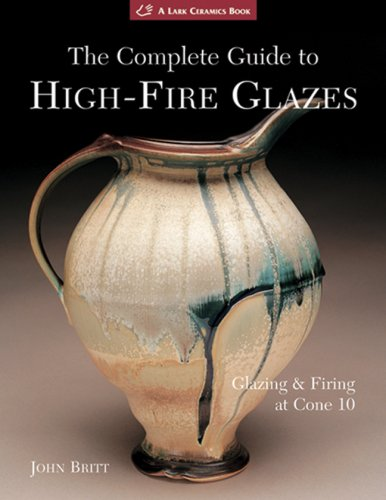 Complete Guide to High-Fire Glazes Glazing and Firing at Cone 10  2007 edition cover