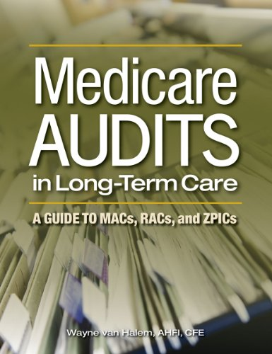 Medicare Audits in Long-Term Care A Guide to MACs, RACs, and ZPICs  2010 edition cover