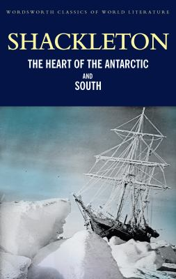 Heart of the Antarctic and 'South' (Wordsworth Classics of World Literature) (Wordsworth Classics of World Literature) N/A edition cover