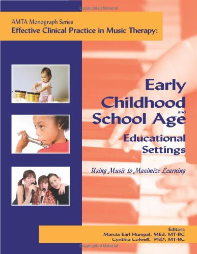 Effective Clinical Practice in Music Therapy : Early Childhood and School Age Educational Settings N/A 9781884914164 Front Cover