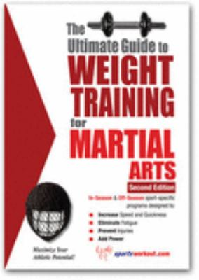 Ultimate Guide to Weight Training for Martial Arts N/A 9781932549164 Front Cover