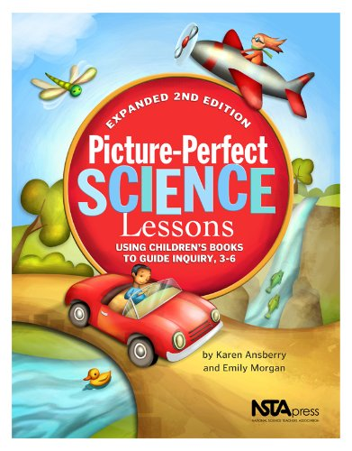 Picture-Perfect Science Lessons Using Children's Books to Guide Inquiry, 3-6 2nd 2010 (Expurgated) edition cover