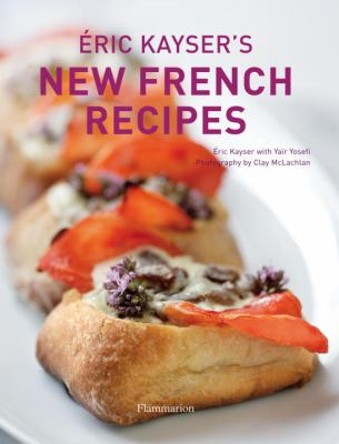 Eric Kayser's New French Recipes  N/A 9782080201164 Front Cover