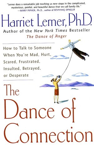 Dance of Connection How to Talk to Someone When You're Mad, Hurt, Scared, Frustrated, Insulted, Betrayed, or Desperate N/A edition cover