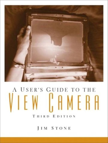 User's Guide to the View Camera  3rd 2004 (Revised) edition cover