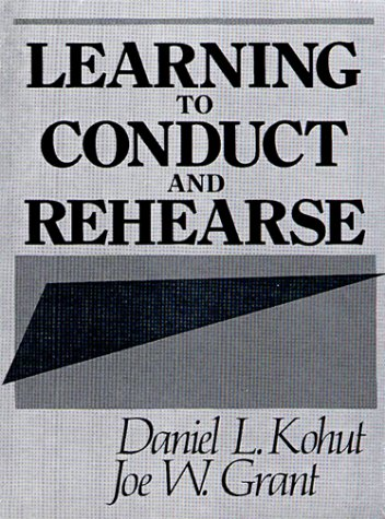 Learning to Conduct and Rehearse  1st 1990 9780135267165 Front Cover