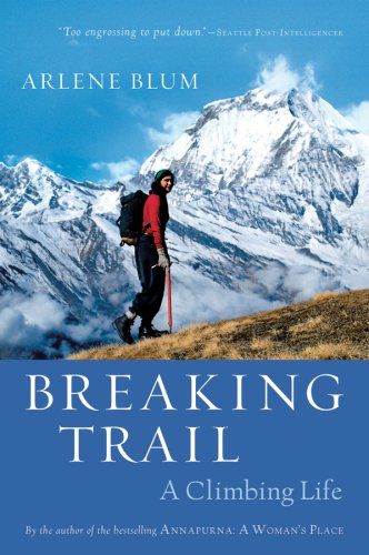 Breaking Trail A Climbing Life  2007 edition cover