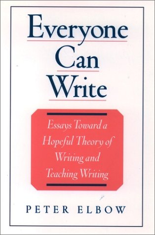 Everyone Can Write Essays Toward a Hopeful Theory of Writing and Teaching Writing  2000 edition cover